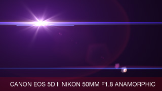 software_ultraflares_naturalflares_canon_eos_5dii_nikon_50mm_f1.8_anamorphic