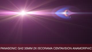 software_ultraflares_naturalflares_panasonic_gh2_35mm_2x_iscorama_centavision_anamorphic
